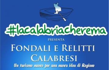 #lacalabriacherema alla scoperta di �Fondali e relitti calabresi, un turismo nuovo per una nuova idea di Regione�